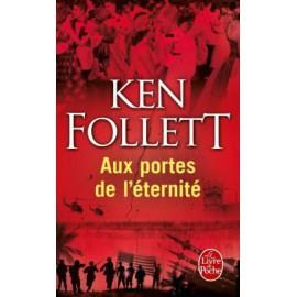 Aux portes de l'éternité / Ken Follett