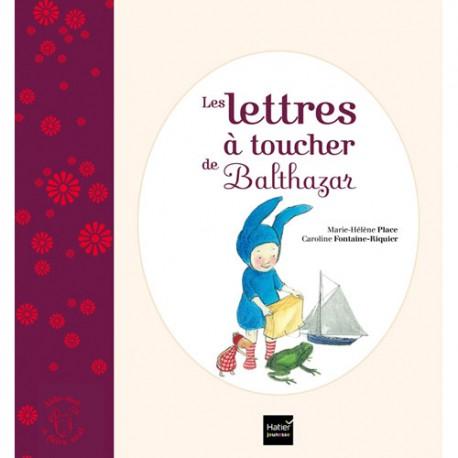 *Lettres à toucher de Balthazar - HATIER - Pédagogie Montessori - Livres jeunesse
