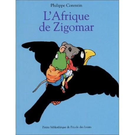 Afrique de zigomar - ECOLE DES LOISIRS - Albums Enfants 3 - 5 ans - Livres jeunesse