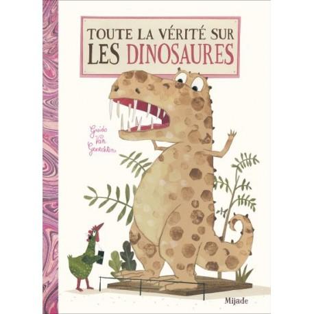 Toute la vérité sur les dinosaures - Albums à partir de 5 ans - Albums à partir de 3 ans - Livres jeunesse