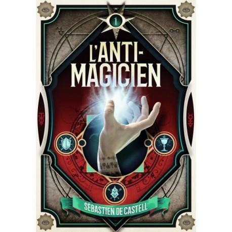 Anti-magicien 1 - Romans Ado - Romans à partir de 10 ans - Livres jeunesse