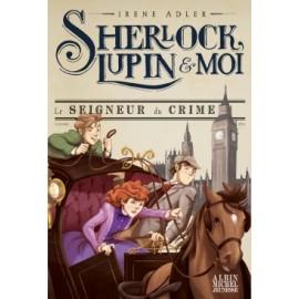 Sherlock lupin et moi/ Seigneur du crime