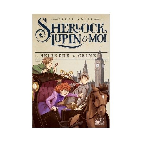 Sherlock lupin et moi/ Seigneur du crime - Romans à partir de 10 ans - Livres jeunesse