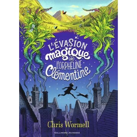 Evasion magique de l'orpheline Clémentine - Lectures à partir de 6 ans - Romans à partir de 10 ans - Livres jeunesse