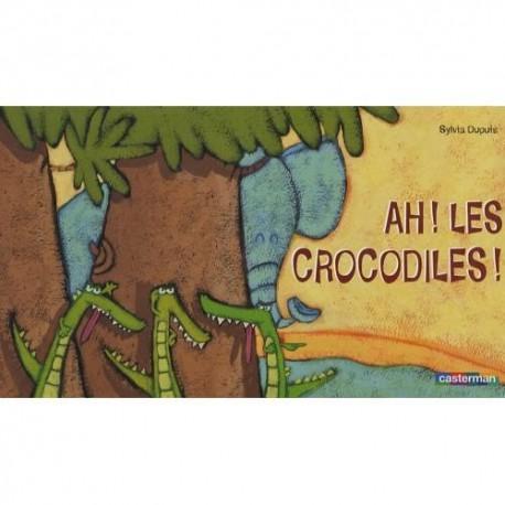 Ah! les crocodiles - CASTERMAN - Livres tout-carton - Livres jeunesse