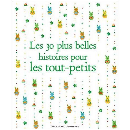30 plus belles histoires pour les tout- - GALLIMARD - Albums Enfants 3 - 5 ans - Livres jeunesse
