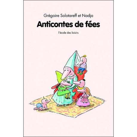Anticontes de fées - ECOLE DES LOISIRS / Mouche - Lectures 6-10 ans - Livres jeunesse