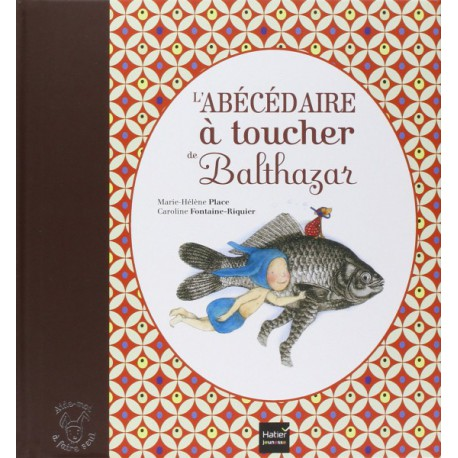 *Abécédaire à toucher - HATIER - Pédagogie Montessori - Livres jeunesse