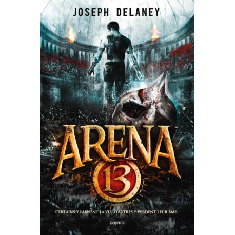 Arena 13 /1 - BAYARD - Romans Ado - Livres jeunesse