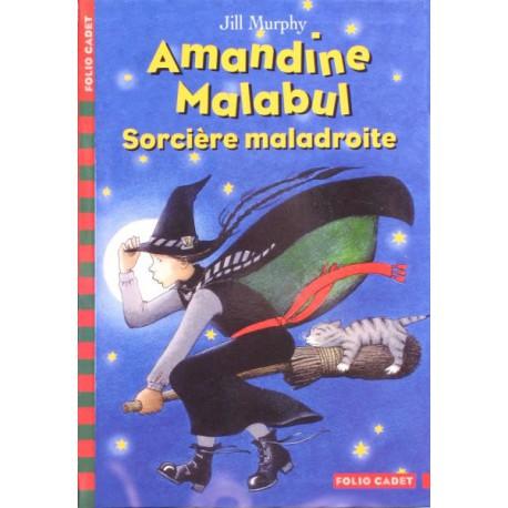 Amandine Malabul la sorcière maladroite - GALLIMARD / Folio cadet - Lectures 6-10 ans - Livres jeunesse